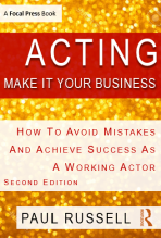ACTING: Make It Your Business - New Edition for Today's Actor!