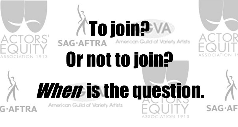 When to Join an Actor Union? (AEA, SAG-AFTRA, AGVA)